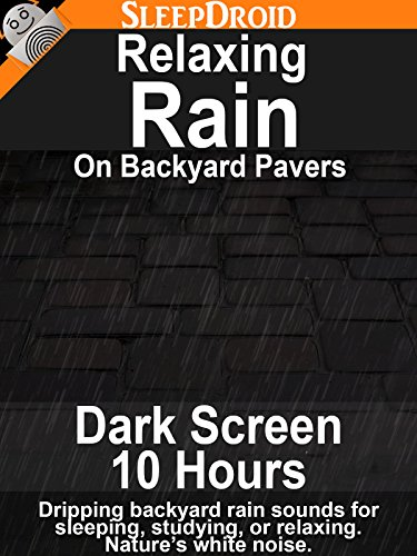Relaxing Rain On Backyard Pavers  Dark Screen Edition   10 Hours Of Dripping Backyard Rain Sounds For Sleeping  Studying  Or Relaxing  Natures White Noise