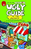 Ugly Guide to the Uglyverse, Sun-Min Kim and David Horvath, 0375936831