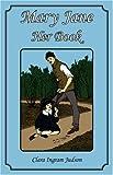 Mary Jane - Her Book, Clara Ingram Judson, 1934671142