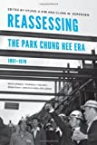 img - for Reassessing the Park Chung Hee Era, 1961-1979: Development, Political Thought, Democracy, and Cultural Influence (Center For Korea Studies Publications) (2011-10-14) book / textbook / text book