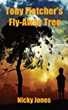 Toby Fletcher's Fly-Away Tree, Nicky Jones, 1782997989