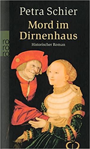 Mord Dirnenhaus. Historischer Roman