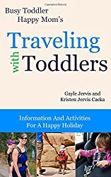 Traveling With Toddlers: Information and Activities for a Happy Holiday