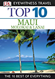 Top 10 Maui, Molokai & Lanai (EYEWITNESS TOP 10 TRAVEL GUIDES)