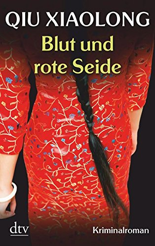 Blut und rote Seide: Oberinspektor Chens fünfter Fall Kriminalroman