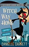 Witch Way Home: A Beechwood Harbor Magic Mystery (Beechwood Harbor Magic Mysteries) (Volume 4)