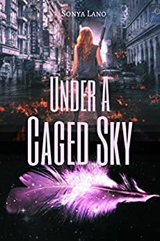 Under A Caged Sky by [Lano, Sonya]