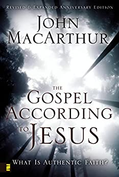 The Gospel According to Jesus: What Is Authentic Faith? by [MacArthur, John F.]