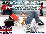 LAZY COCKNEY PHRASE BOOK (LAZY PHRASE BOOK)