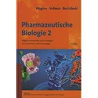 Pharmazeutische Biologie 2: Biogene Arzneistoffe und Grundlagen von Gentechnik und Immunologie