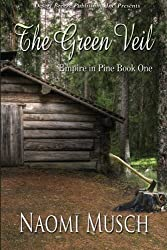 Empire in Pine Book One: The Green Veil (Volume 1)