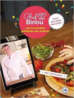 Chef Binou Les 20 Recettes Preferees Des Enfants Fabien
