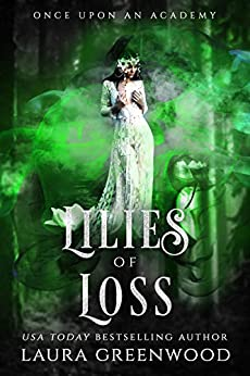 Lilies Of Loss Once Upon An Academy Laura Greenwood The Frog Prince fantasy academy