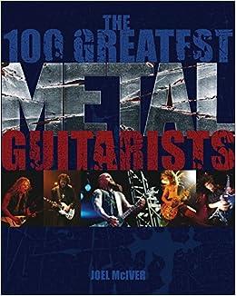 100 Greatest Metal Guitarists: Amazon.es: Joel McIver: Libros en idiomas extranjeros