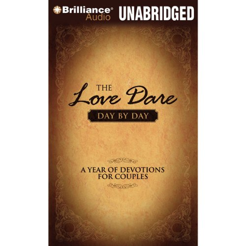 The Love Dare Day by Day: A Year of Devotions for Couples Audiobook [Free Download by Trial] thumbnail