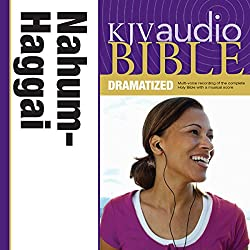 KJV Audio Bible: Nahum, Habakkuk, Zephaniah, and Haggai (Dramatized)
