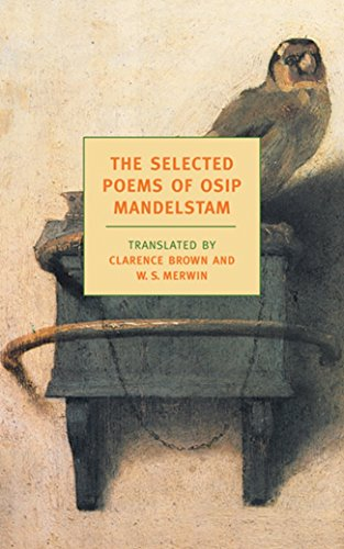 The Selected Poems of Osip Mandelstam (New York Review Books Classics) by Mandelshtam, Osip/ Brown, Clarence/ Merwin, W. S.