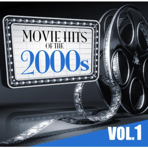 ... Movie Hits of the 2000s Vol.1