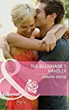 Front cover for the book The Billionaire's Handler by Jennifer Greene