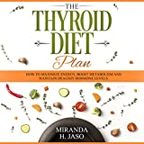 #6: The Thyroid Diet Plan: How to Maximize Energy, Boost Metabolism and Maintain Healthy Hormone Levels