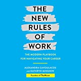 The New Rules of Work: The Modern Playbook for Navigating Your Career