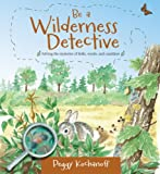 Be a Wilderness Detective, Peggy Kochanoff, 1771080124