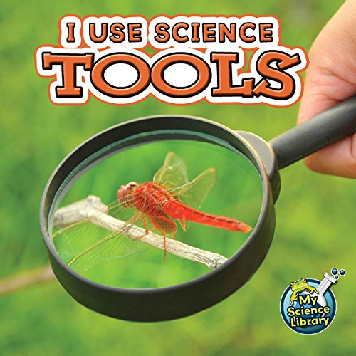 I Use Science Tools (My Science Library)