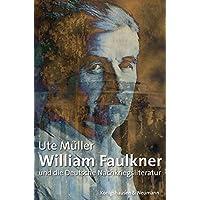 William Faulkner und die Deutsche Nachkriegsliteratur (Epistemata - Würzburger wissenschaftliche Schriften. Reihe Literaturwissenschaft)