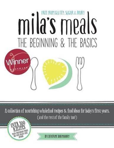 Mila's Meals: The Beginning & The Basics by Catherine Barnhoorn
