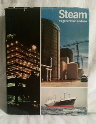 Steam Its Generation and Use (38th Edition) (Use Steam Generation)
