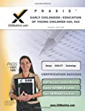 Praxis Early Childhood/Education of Young Children 020, 022 Teacher Certification Test Prep Study Guide