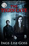 The Tegen Cave: A captivating paranormal story of romance, mystery, and horror (Tegens Book 1)