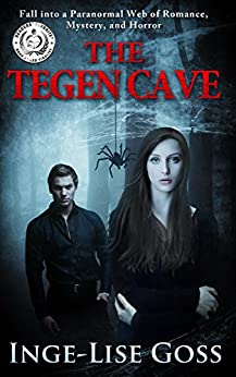 The Tegen Cave: A captivating paranormal story of romance, mystery, and horror (Tegens Book 1) by [Goss, Inge-Lise]