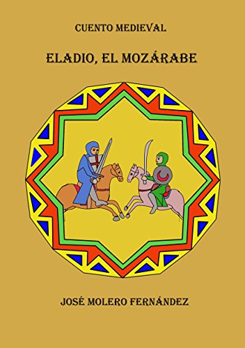 Descargar Libro Eladio, El Mozárabe Jose Molero Fernández