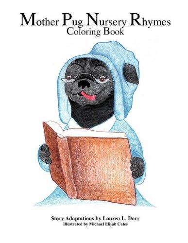 Mother Pug Nursery Rhymes Coloring Book by Lauren L Darr (2011-08-05) PDF