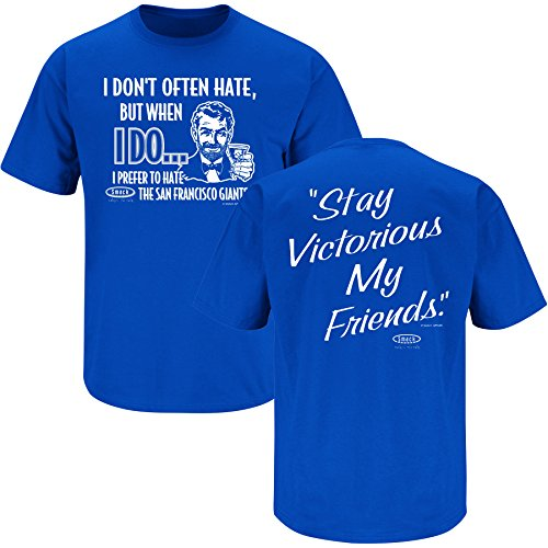 LA Dodgers Fans. Stay Victorious. I Don't Often Hate Blue T-Shirt (Large)