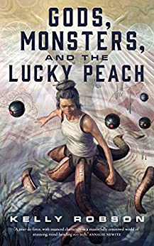 Gods, Monsters, and the Lucky Peach by [Robson, Kelly]
