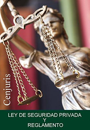 Descargar Libro Ley De Seguridad Privada Y Reglamento : Edición 2016. Con índice Sistemático Cenjuris