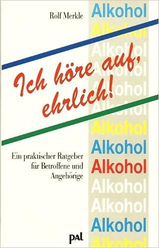 ich hore auf ehrlich alkoholratgeber fur betroffene und angehorige