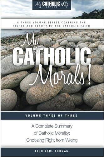 Book My Catholic Morals!: Volume 3 (My Catholic Life! Series)