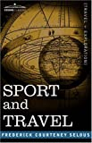 Sport and Travel, Frederick Selous, 1602061483