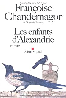La reine oubliée : [1] : les enfants d'Alexandrie : roman, Chandernagor, Françoise