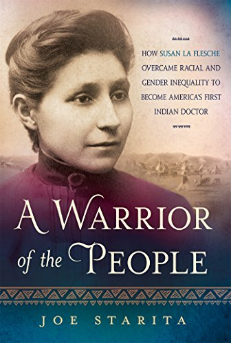 A Warrior of the People: How Susan La Flesche Overcame Racial and Gender Inequality to Become America's First Indian Doctor]()