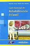 img - for Guia esencial de rehabilitacion infantil / Essential Guide to Children's Rehabilitation book / textbook / text book