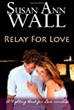 Relay for Love, Susan Wall, 1495389804