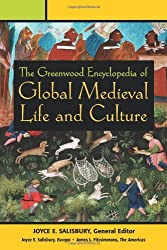 The Greenwood Encyclopedia of Global Medieval Life and Culture