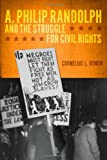 A. Philip Randolph and the Struggle for Civil Rights (New Black Studies)
