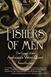 Fishers of Men: The Gospel of an Ayahuasca Vision Quest, Adam Elenbaas, 1585427918