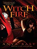 Front cover for the book Witch Fire by Anya Bast