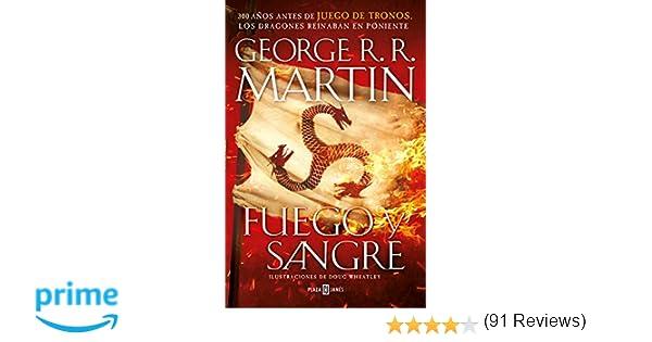 Fuego y Sangre Canción de hielo y fuego : 300 años antes de Juego de ...